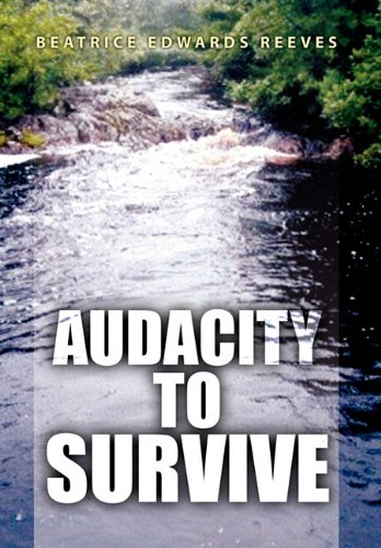 Audacity to Survive: Reeves, Beatrice Edwards