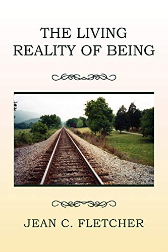 The Living Reality of Being: Fletcher, Jean C.