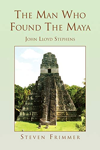 9781453508497: The Man Who Found the Maya