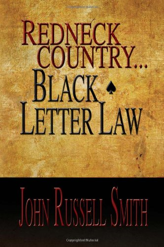 Redneck Country.Black Letter Law: John Russell Smith