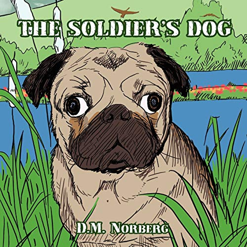 9781453508985: THE SOLDIER'S DOG