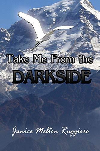 Take Me From the Darkside: Ruggiero, Janice Melton