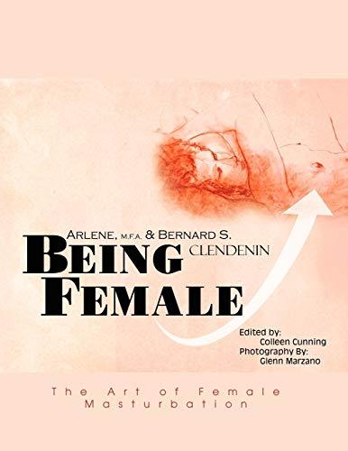 Being Female: The Art of Female Masturbation: Arlene And Bernard