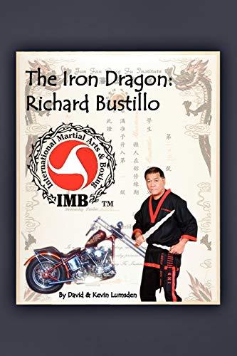 The Iron Dragon: Richard Bustillo: David Lumsden