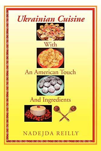 9781453511848: Ukrainian Cuisine with an American Touch and Ingredients