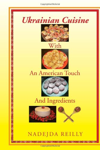 9781453511855: Ukrainian Cuisine with an American Touch and Ingredients