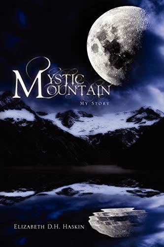 Mystic Mountain: Elizabeth D. H. Haskin