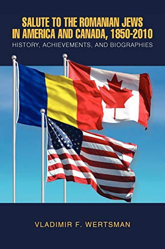 9781453512784: Salute to the Romanian Jews in America and Canada, 1850-2010