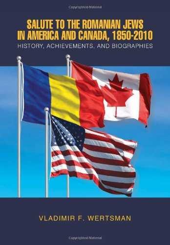9781453512791: Salute to the Romanian Jews in America and Canada, 1850-2010
