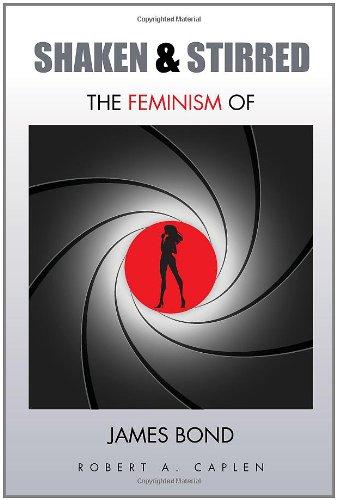 9781453512821: Shaken & Stirred: The Feminism of James Bond
