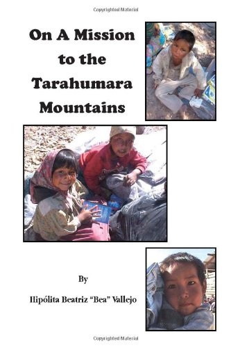 9781453513613: On A Mission to the Tarahumara Mountains