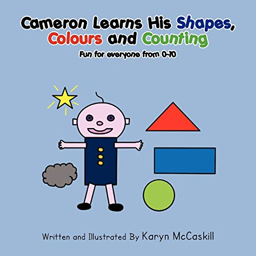 Cameron Learns His Shapes, Colours and Counting: Karyn McCaskill
