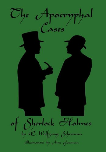 The Apocryphal Cases of Sherlock Holmes: R. Wolfgang Schramm