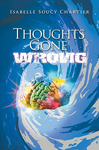 Thoughts Gone Wrong: Isabelle Soucy Chartier