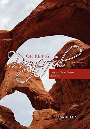 9781453517604: On Being Prayerful