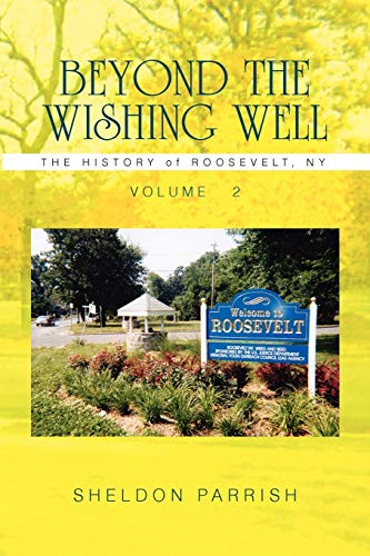 9781453519547: BEYOND THE WISHING WELL: THE HISTORY of ROOSEVELT, NY