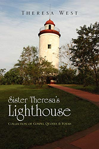 Sister Theresas Lighthouse: Theresa West