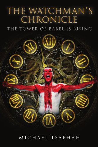 9781453521465: The Watchman's Chronicle: The Tower of Babel is Rising