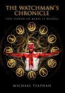 9781453521472: The Watchman's Chronicle: The Tower of Babel Is Rising