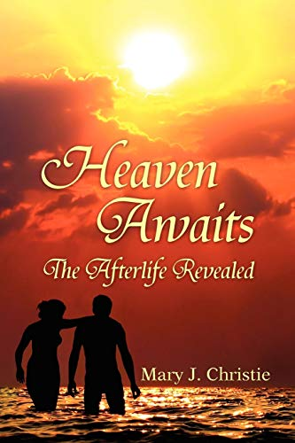 9781453521694: Heaven Awaits: The Afterlife Revealed