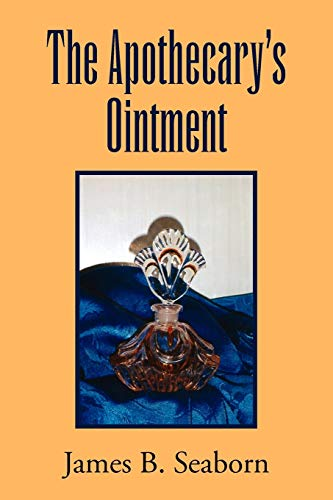 The Apothecarys Ointment: James B Seaborn