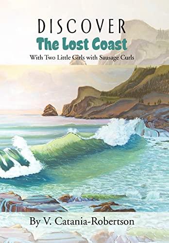 Discover the Lost Coast: V. Catania-Robertson