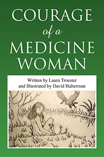 9781453522042: Courage of a Medicine Woman