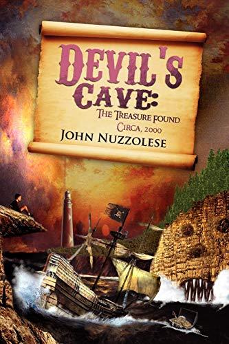 Devil's Cave: The Treasure Found: John Nuzzolese, Nuzzolese; John Nuzzolese
