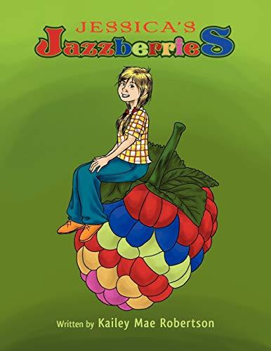 Jessica's Jazzberries: Robertson, Kailey Mae