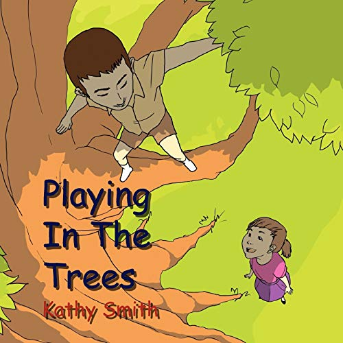 PLAYING IN THE TREES (1453522549) by Kathy Smith