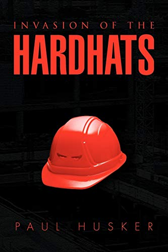 9781453522653: Invasion of the Hardhats
