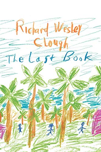 The Last Book: Richard Wesley Clough
