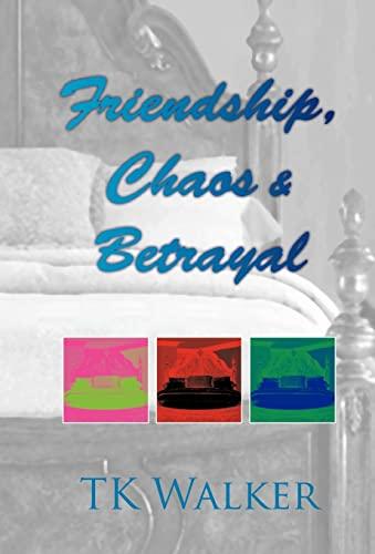 Friendship, Chaos & Betrayal (Hardback) - Tk Walker