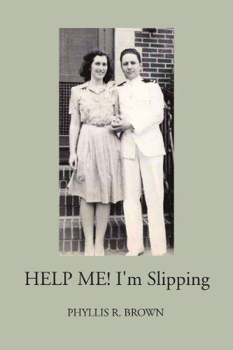Help Me! I'm Slipping - Phyllis R. Brown