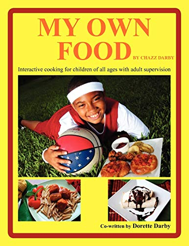 My Own Food by Chazz Darby: Dorette Darby