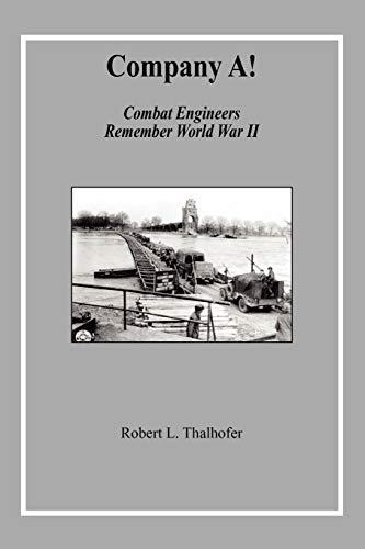 9781453525111: Company A!: Combat Engineers Remember World War II