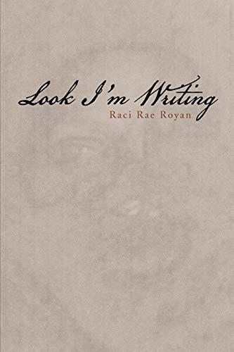 Look Im Writing: Raci Rae Royan