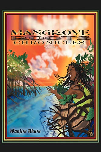 9781453527818: Mangrove Roots Chronicles