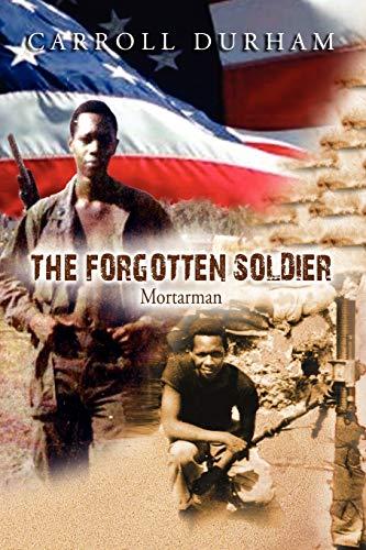 The Forgotten Soldier: Carroll Durham