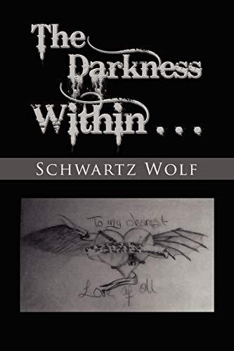 The Darkness Within.: Schwartz Wolf