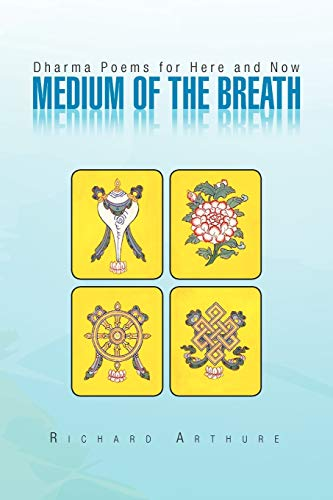 9781453530092: Medium of the Breath: Dharma Poems for Here and Now