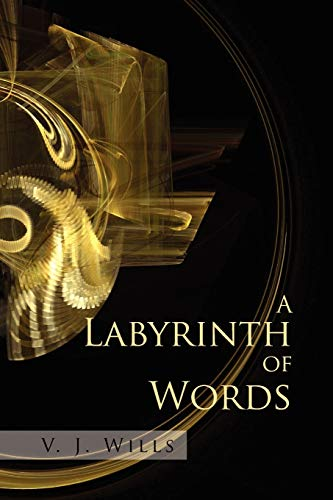 A Labyrinth of Words: V J. Wills