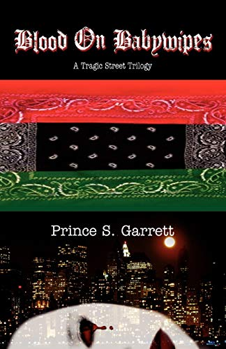 Blood on Babywipes: Prince S. Garrett