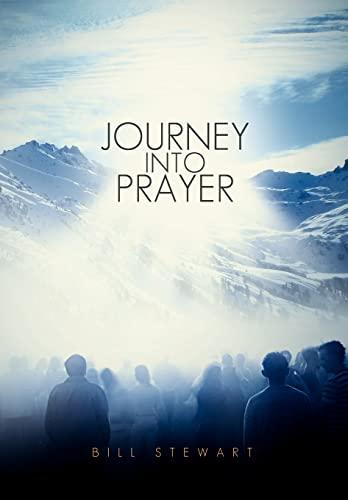 Journey Into Prayer: Bill Stewart