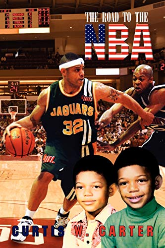 The Road to the NBA, Vol. III: Curtis W Carter
