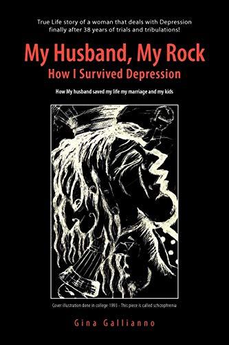 9781453531549: My Husband, My Rock: How I Survived Depression