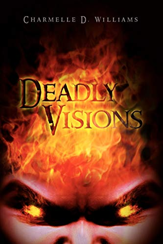 Deadly Visions: Charmelle D Williams
