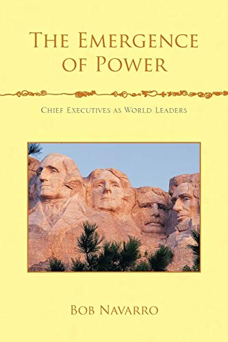 9781453531990: The Emergence of Power: Chief Executives as World Leaders