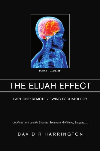 9781453532843: The Elijah Effect: Part One: Remote Viewing Eschatology
