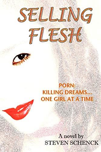 Selling Flesh: Steven Schenck
